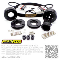 AEROFLOW BILLET ALLOY GILMER BELT DRIVE SET & BELTS [HOLDEN V8 304 5.0L INJECTED & 355 5.7L STROKER MOTOR]
